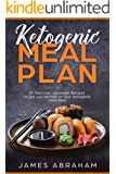 Ketogenic Meal Plan: 50 Delicious Japanese Recipes to get you started on your Ketogenic Meal Plan