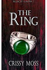 The Ring: Illicit Gains Book 2 Kindle Edition