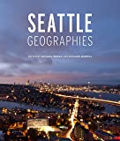 Seattle Geographies (Samuel and Althea Stroum Books)