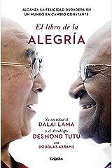 El libro de la alegría: Alcanza la felicidad duradera en un mundo en cambio constante (Spanish Edition) Kindle Edition