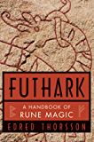 Futhark: A Handbook of Rune Magic (English Edition)