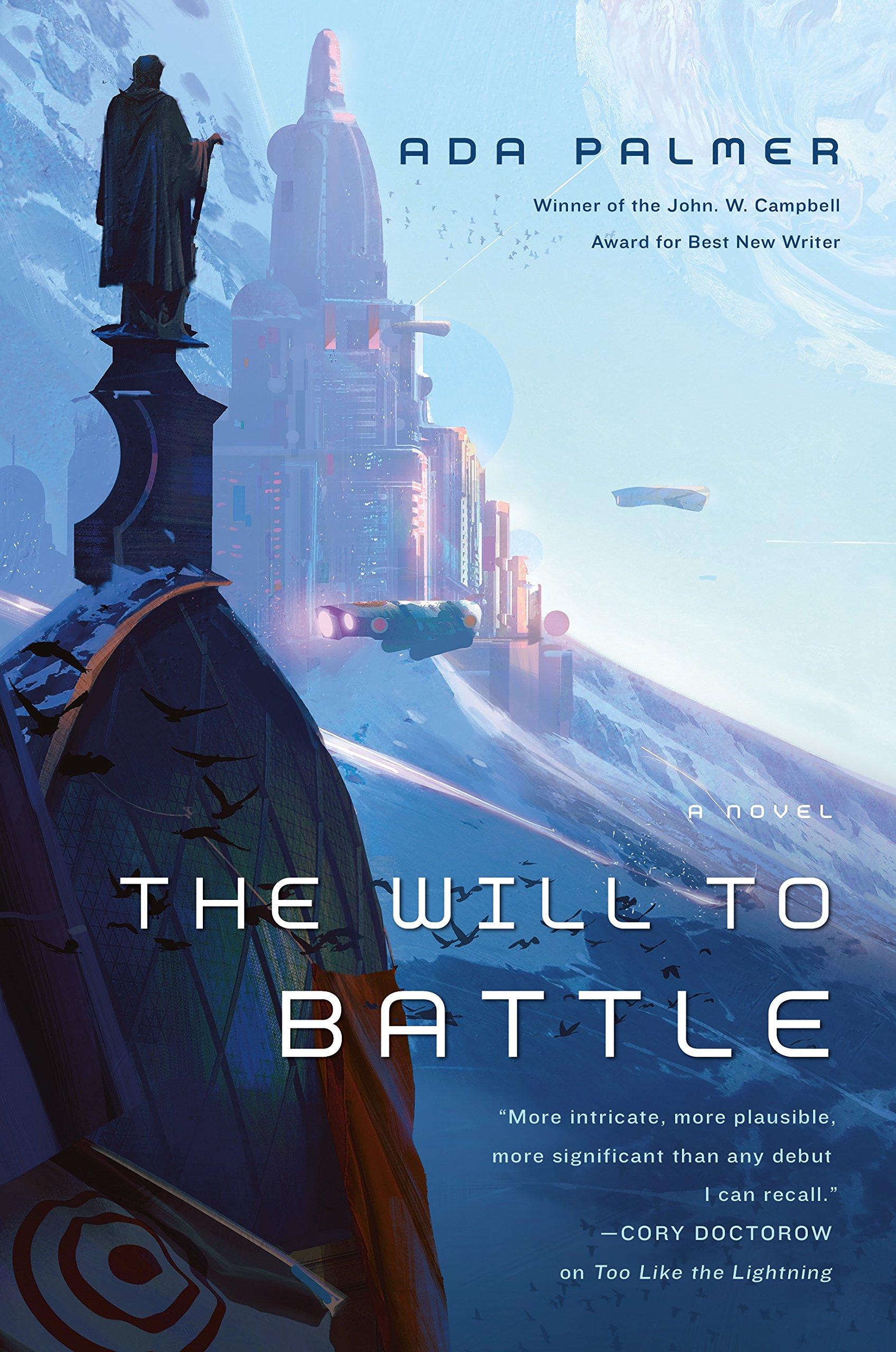 The Will to Battle: Book 3 of Terra Ignota: Ada Palmer: 9780765378057:  Amazon.com: Books