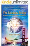 The Rainbow Bridge: Bridge to Inner Peace and to World Peace
