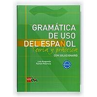 Gramática de uso del Español. Teoria y practica. Con solucionario. C1-C2: Gramatica de uso del