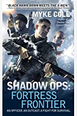 Shadow Ops: Fortress Frontier (Shadow Ops series Book 2) Kindle Edition