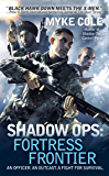 Shadow Ops: Fortress Frontier (Shadow Ops series Book 2)