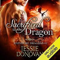 Sacrificed to the Dragon: Stonefire Dragons Book 1