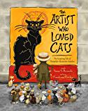 The Artist Who Loved Cats: The Inspiring Tale of Theophile-Alexandre Steinlein