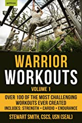 Warrior Workouts, Volume 1: Over 100 of the Most Challenging Workouts Ever Created Kindle Edition