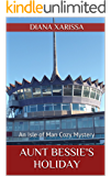 Aunt Bessie's Holiday (An Isle of Man Cozy Mystery Book 8)