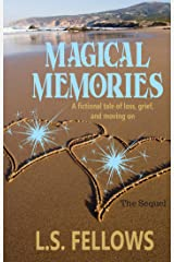 Magical Memories: A fictional tale of loss, grief, and moving on (Magic: A Father / Daughter Story Book 2)