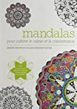 Mandalas : Pour cultiver le calme et la concentration