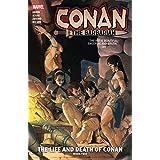 Conan The Barbarian Vol. 2: The Life And Death Of Conan Book Two (Conan The Barbarian (2019-))