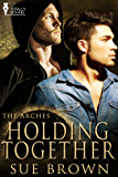 Holding Together (The Arches Book 2)
