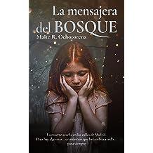 La Mensajera del Bosque | Magia | Misterio | Suspense: No volverás a ver Madrid con los mismos ojos (Spanish Edition) Jul 1, 2018