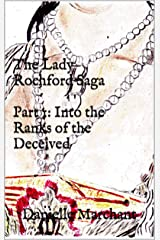 The Lady Rochford Saga Part 1: Into the Ranks of the Deceived Kindle Edition