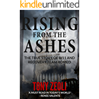 Rising From The Ashes: The True Story of 9/11 and Recovery Team Romeo (English Edition)