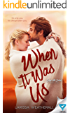 When It Was Us (Sage Hill Series Book 1)