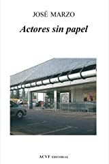 Actores sin papel (Spanish Edition) Kindle Edition