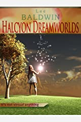 Halcyon Dreamworlds: A World Enslaved by the Future of Desire Kindle Edition