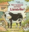 Wer versteckt sich hier, Lieselotte?: Mit lustigen Ausklappseiten