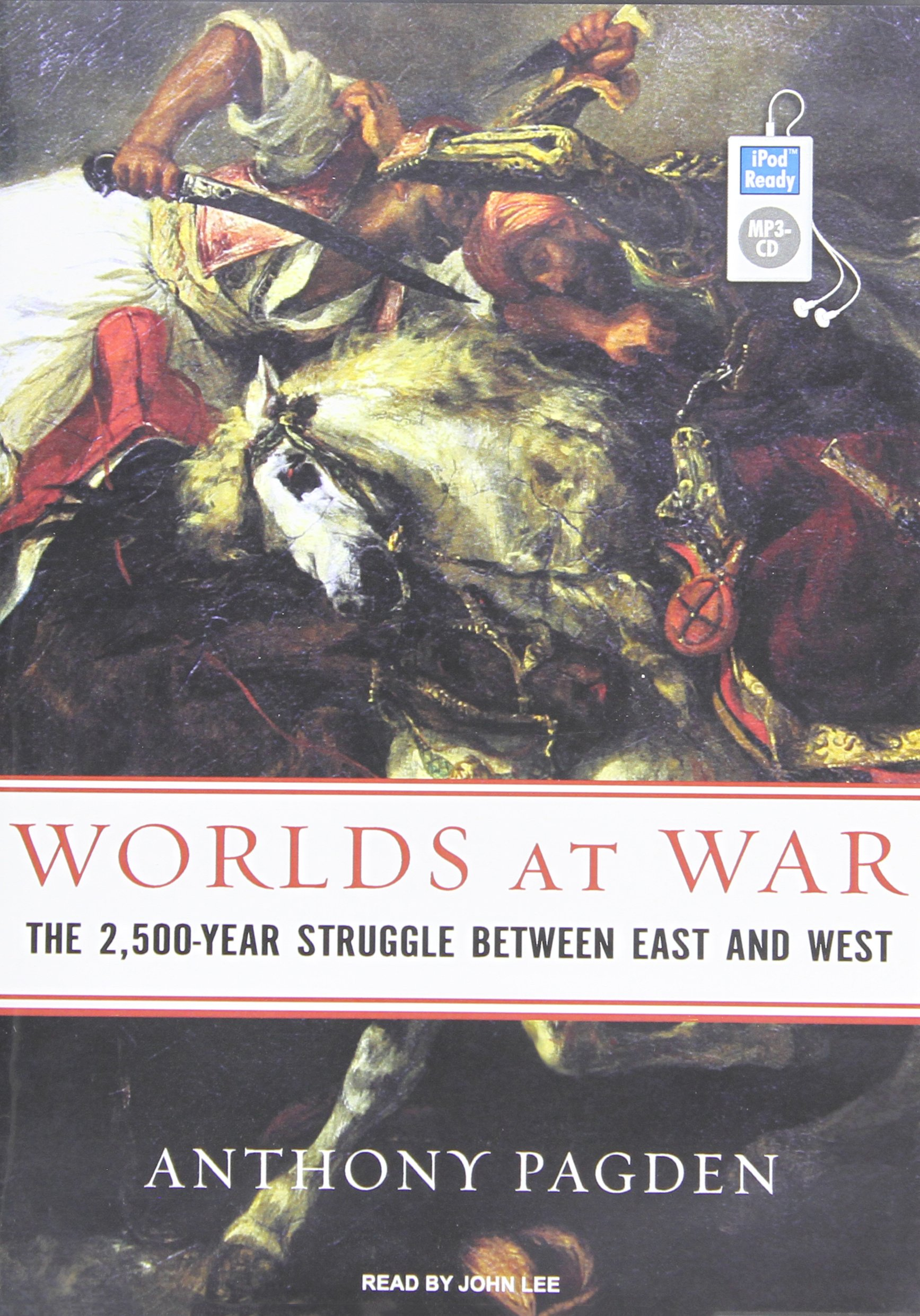 Download Worlds at War: The 2,500-Year Struggle Between East and West ebook