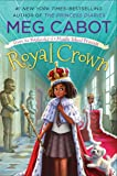 Royal Crown: From the Notebooks of a Middle School Princess (From the Notebooks of a Middle School Princess, 4)