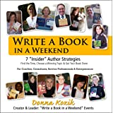 Write a Book in a Weekend: 7 'Insider' Strategies Find the Time, Choose a Winning Topic & Get Your Book Done! For Coaches, Co