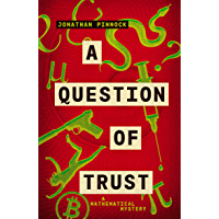 A Question of Trust (A Mathematical Mystery Book 2)