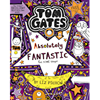 Tom Gates is Absolutely Fantastic (at some things) (Tom Gates series Book 5)
