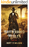 The Brotherhood of Merlin: Book One