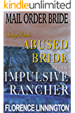 Mail Order Bride Seeing Ranch: Abused Bride And Her Impulsive Rancher