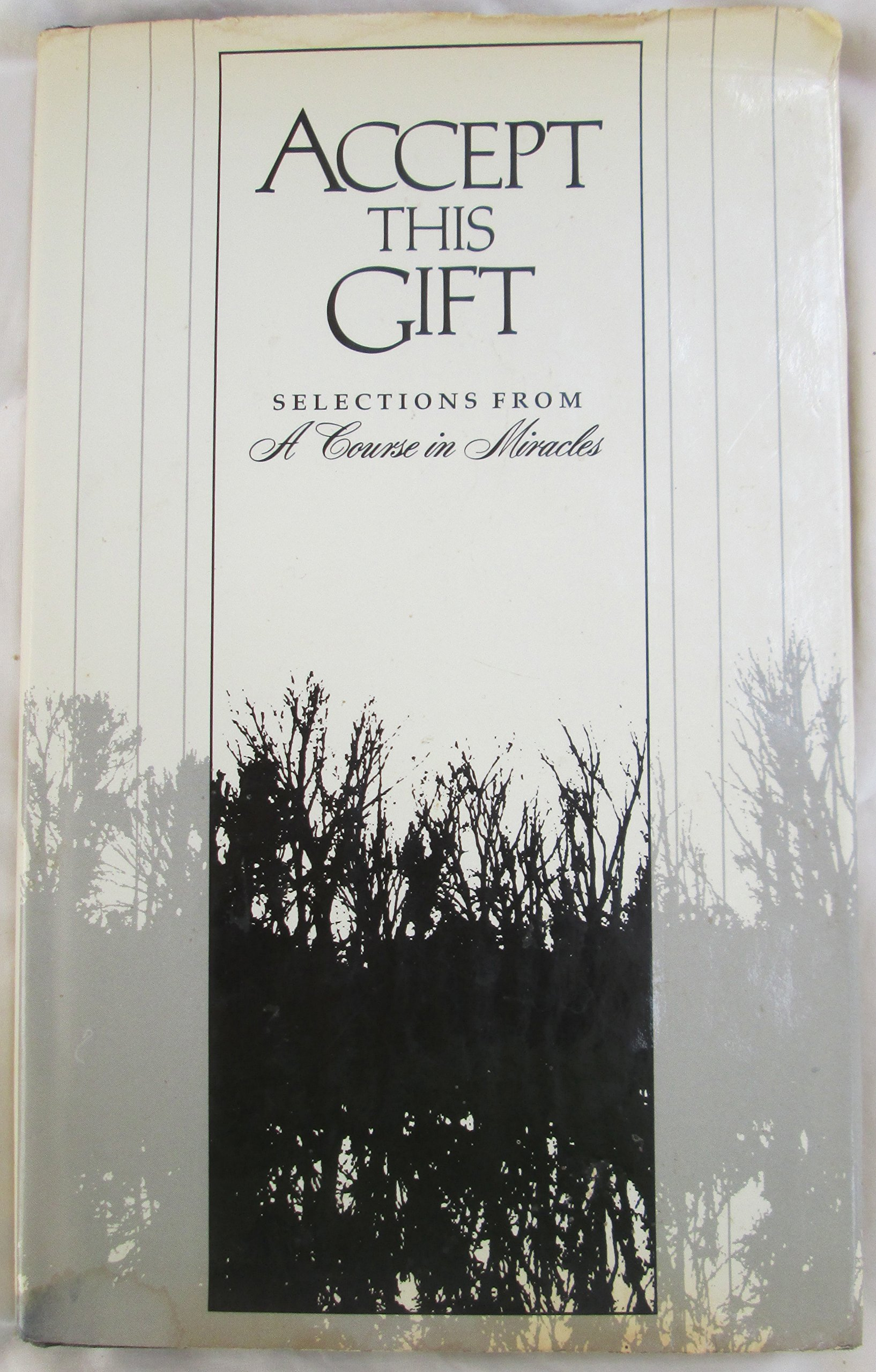 Accept This Gift : Selections from  A Course In MIracles, Vaughan, Frances