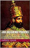 Jah Rastafari Prayers: 22 King Selassie I & Empress Menen Prayers, With Healing Bible Psalms (English Edition)