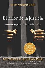 El color de la justicia: La nueva segregación racial en Estados Unidos (Spanish Edition) Paperback