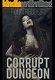 Corrupt Dungeon (Corrupted Dungeon Book 1)