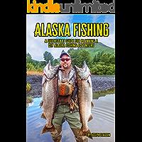 Alaska Fishing: A Quickstart Guide for Planning a DIY Alaska Fishing Adventure