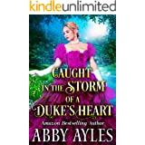 Caught in the Storm of a Duke's Heart: A Clean & Sweet Regency Historical Romance Novel