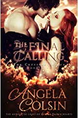 The Final Calling (The Crucible Book 5) Kindle Edition