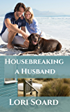 Housebreaking a Husband: A Clean & Wholesome Beach Romance