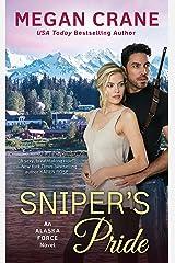 Sniper's Pride (An Alaska Force Novel) Mass Market Paperback