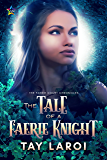 The Tale of a Faerie Knight (The Faerie Court Chronicles Book 2)