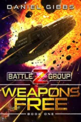 Weapons Free (Battlegroup Z Book 1) Kindle Edition