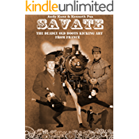 Savate The Deadly Old Boots Kicking Art From France: Historical European Martial Arts