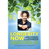 Longevity Now: A Comprehensive Approach to Healthy Hormones, Detoxification, Super Immunity, Reversing Calcification, and Tot