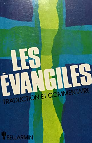 Les Evangiles, traduction, commentaires