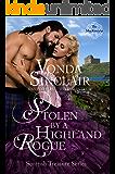 Stolen by a Highland Rogue: A Scottish Historical Romance (Scottish Treasure Book 1)
