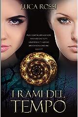 I Rami del Tempo - romanzo fantasy (Italian Edition) Kindle Edition