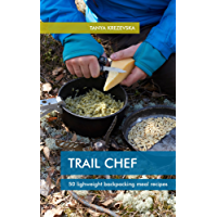 TRAIL CHEF: 50 Lightweight Backpacking Meal Recipes