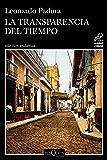 La transparencia del tiempo (Serie Mario Conde) (Spanish Edition)